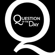 question of day 2